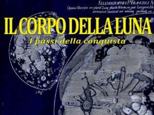 locandina della mostra Il corpo della Luna alla Biblioteca Augusta di Perugia