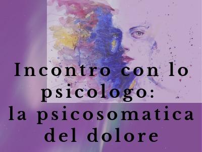 locandina dell'Incontro con lo psicologo: la psicosomatica del dolore alla biblioteca San Matteo degli Armeni Perugia